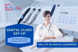 The List Of Equipment and materials  required for Dental Clinic Set-Up